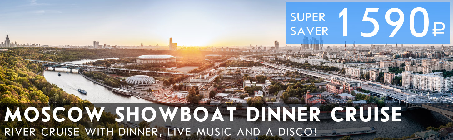 Moscow Showboat DInner Cruise